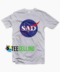 SAD NASA T-shirt Unisex For Men and Women Adult