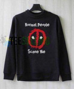 DEADPOOL Normal People Scare Me Unisex Adult Sweatshirt