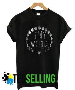 STAY WEIRD T-shirt For Men and Women Size S To 3XL
