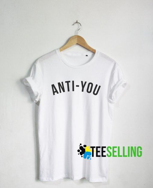 ANTI-YOU T Shirt Unisex For Men and Women Adult