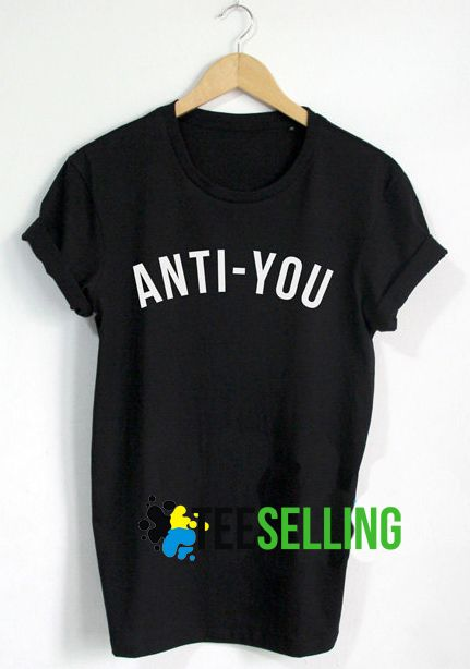 Anti You T shirt Adult Unisex For men and women Size S 3XL black