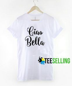 CIAO BELLA T-shirt Adult Unisex For men and women Size S-3XL