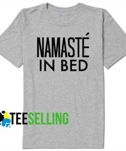Namaste In Bed T shirt Adult Unisex For men and women Size S-3XL
