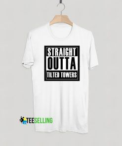 Straight Outta Tilted Tower T shirt