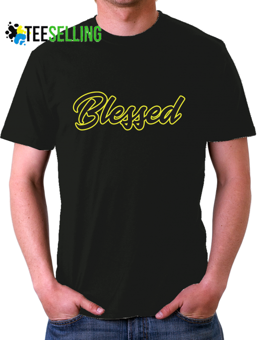 Blessed Blessed T shirt