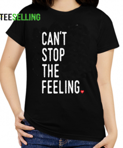 Can't Stop The Felling T-shirt