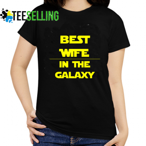 Best Wife In The Galaxy T-shirt Unisex Adult
