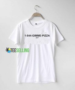 1-844 Gimme Pizza T shirt Adult Unisex