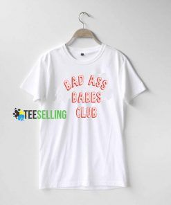 Bad Ass Babes Club T Shirt Adult Unisex