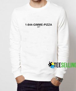 1-844 Gimme Pizza Sweatshirt Adult Unisex