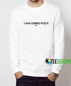 1-844 Gimme Pizza Sweatshirt Adult Unisex