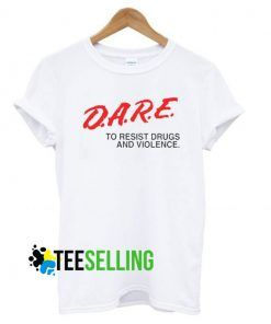 Dare To Resist Drug T shirt Adult Unisex