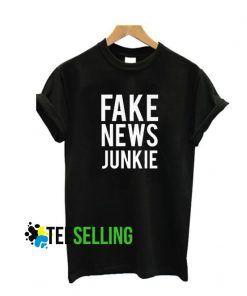 Fake News Junkie T shirt Adult Unisex