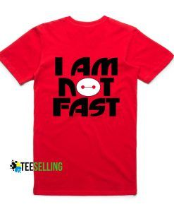 I Am Not Fast Baymax T-Shirt Adult Unisex Size S-3XL