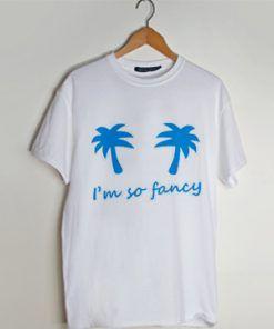 Iggy Azalea Coconut Trees Im So Fancy T shirt Adult Unisex Size S-3XL