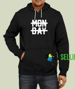 Monday hoodie Adult Unisex Size S-3XL For Women And Men
