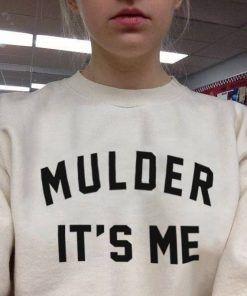 Mulder It's Me Sweatshirt Adult Unisex Size S-3XL