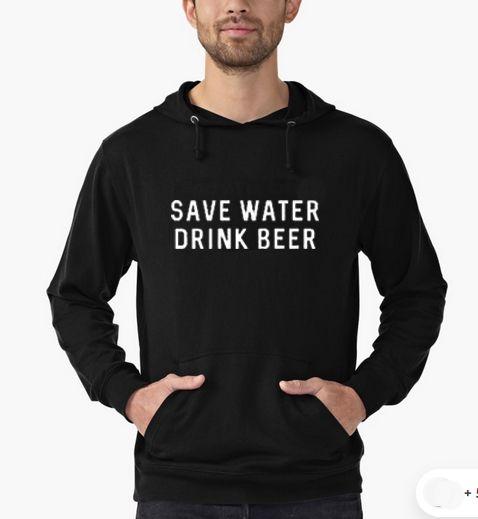 Save Water Drink Beer Hoodie Adult Unisex Size S 3XL