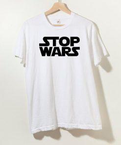 Stop Wars T shirt Adult Unisex Size S-3XL