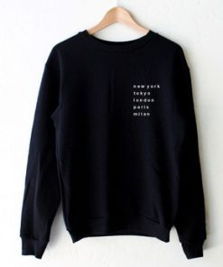 New York Tokyo London Paris Milan Sweatshirt Adult Unisex