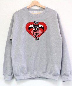 Bad Boy Need Love To Sweatshirt Adult Unisex Size S-3XL