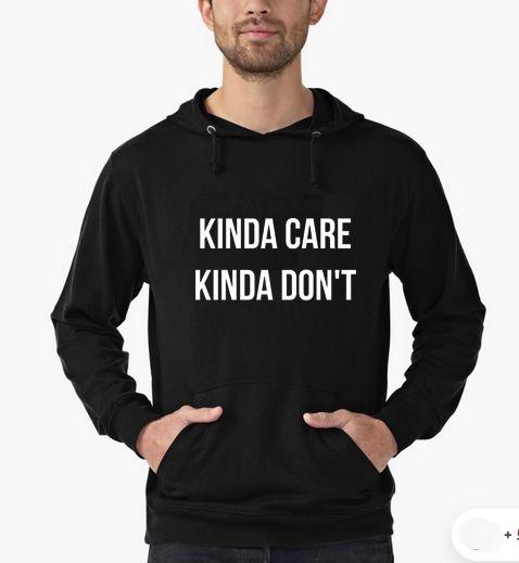 Kinda Care Kinda Don't Hoodie Adult Unisex