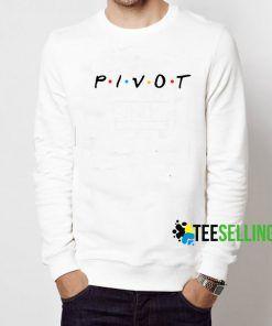 Pivot Friends Tv Show Sweatshirt Unisex Adult Size S-3XL