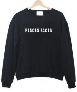 Places Faces Sweatshirt Unisex Adult Size S-3XL