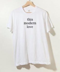 This Modern Love T Shirt Adult Unisex