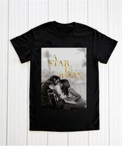 A Star Is Born Movie T shirt Unisex Adult Size S-3XL
