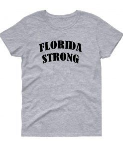 Florida Strong T shirt Unisex Adult Size S-3XL