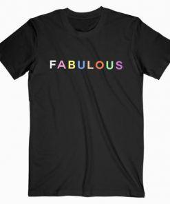 Fabulous T-Shirt Adult Unisex Size S-3XL