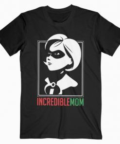 Incredible Mom T-Shirt Adult Unisex Size S-3XL