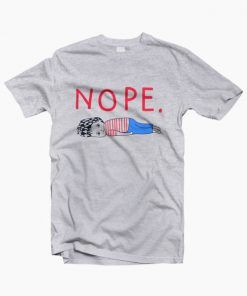 Nope Funny T-Shirt Adult Unisex Size S-3XL