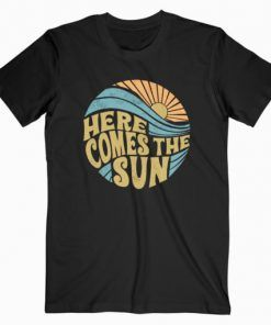 Summer Here Comes The Sun T-Shirt Adult Unisex Size S-3XL