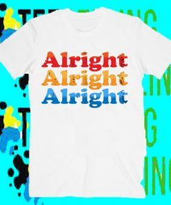 alright T-Shirt Adult Unisex Size S-3XL