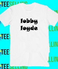 Lobby Loyde T-Shirt Adult Unisex Size S-3XL