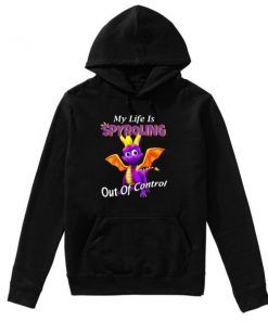 Dragon My Life Is Spyroling Out Of Control Hoodie Adult Unisex Size S-3XL