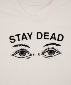 Drop Dead Stay Dead Cute Graphic Tees T shirt Unisex Adult
