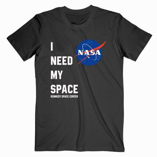 I Need My Space Kennedy Space Center Nasa Cute Graphic Tees T shirt Unisex Adult