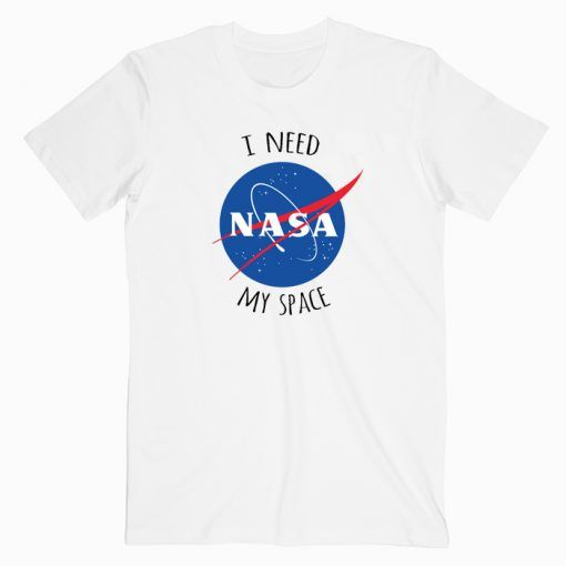 I Need My Space Nasa 1 Cute Graphic Tees T shirt Unisex Adult