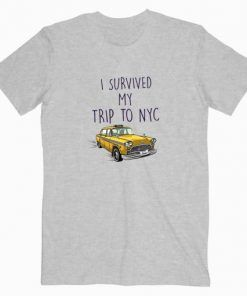 I Survived My Trip To NYC Cheap Graphic Tees Unisex Adult