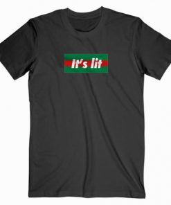 Its Lit It Parody Cute Graphic Tees T shirt Unisex Adult