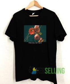 If This Is Love I Don't Want It T shirt Unisex Adult Size S-3XL