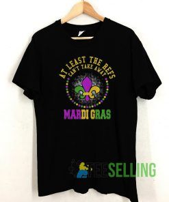 At Least The Refs Cant Take Away Mardi Gras T shirt Unisex Adult Size S-3XL