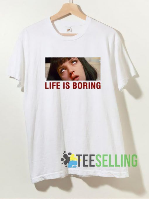Life Is Boring Mia T shirt Unisex Adult Size S 3XL
