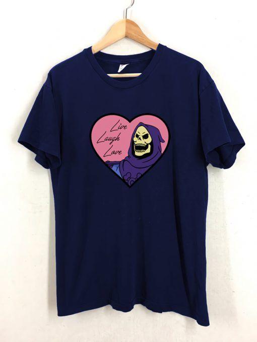 Skeleton Live Laugh Love T shirt Unisex Adult Size S 3XL