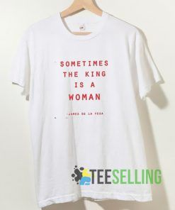 Sometimes The King Is a Woman