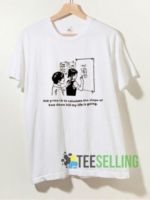 Use y = mx + b T shirt Unisex Adult Size S-3XL
