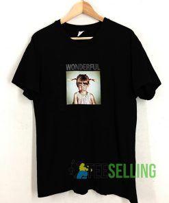 Wonderful T shirt Unisex Adult Size S-3XL
